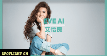 SPOTLIGHT ON | Eve Ai 艾怡良